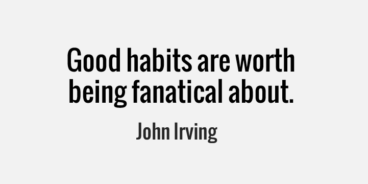 Good Fitness Habits are Worth Being Fanatical About