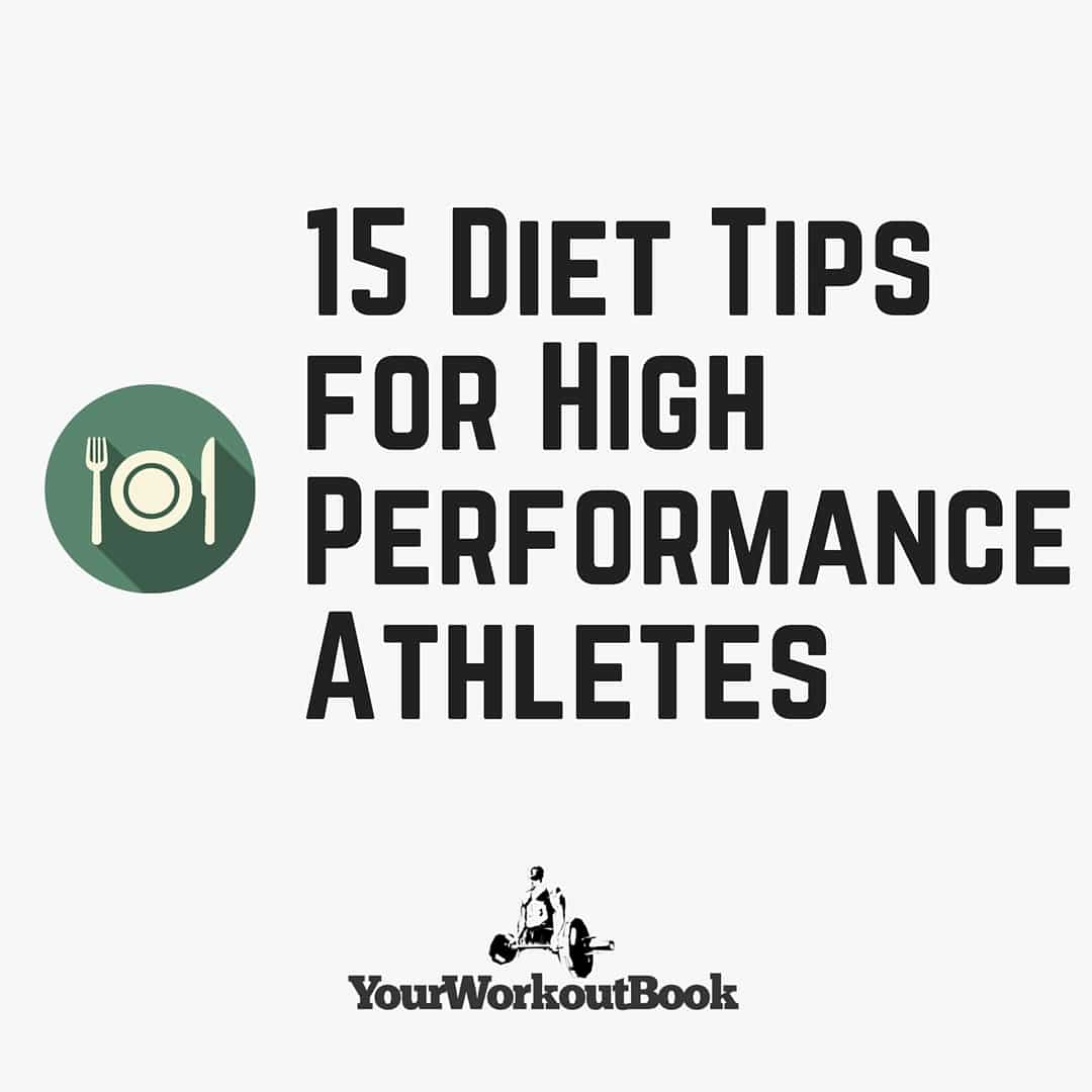 15 Diet Tips for High Performance Athletes