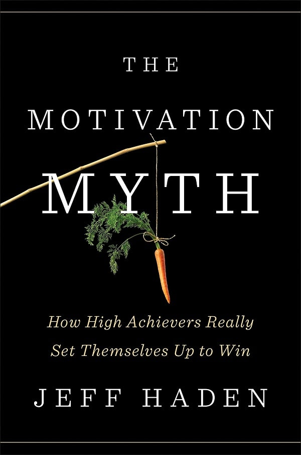 The Motivation Myth Book Summary