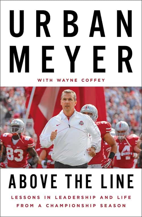 Lessons in Leadership Above the Line by Urban Meyer-min