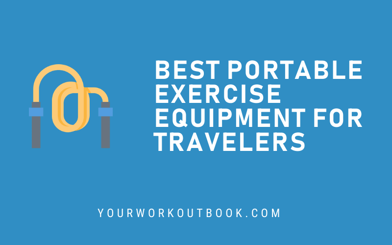 Best Portable Exercise Equipment for Travelers