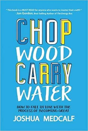 Chop Wood Carry Water Book Summary