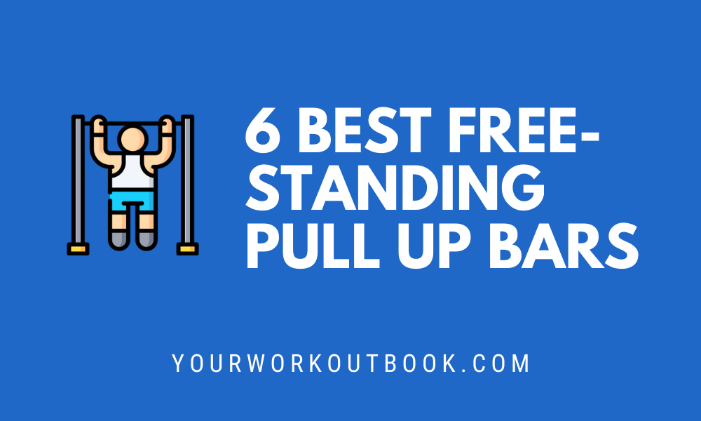Best Free Standing Bars for Pull Ups